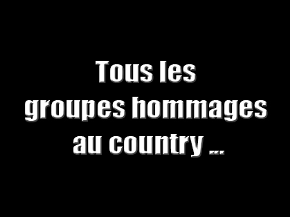 Tous les groupes hommages country